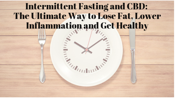 Intermittent Fasting combined with CBD is the ultimate way